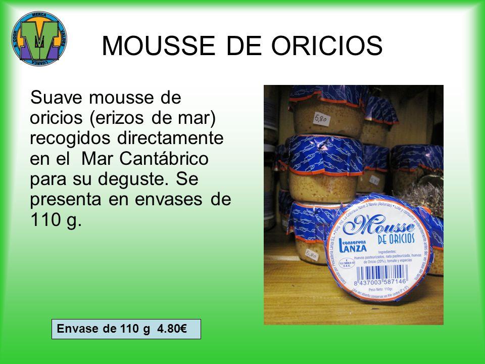 MOUSSE DE ORICIOS Suave mousse de oricios (erizos de mar) recogidos directamente en el Mar Cantábrico para su deguste. Se presenta en envases de 110 g