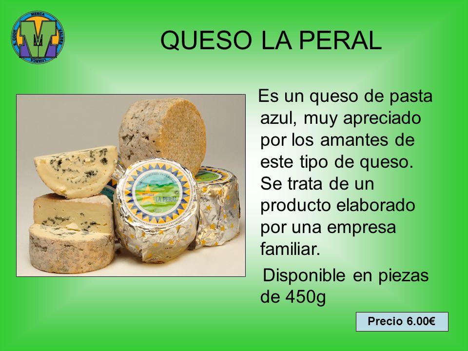 QUESO LA PERAL Es un queso de pasta azul, muy apreciado por los amantes de este tipo de queso. Se trata de un producto elaborado por una empresa famil