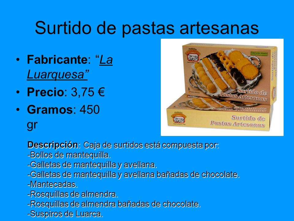 Surtido de pastas artesanas Fabricante: La Luarquesa Precio: 3,75 Gramos: 450 gr Descripción : Caja de surtidos está compuesta por: -Bollos de mantequ