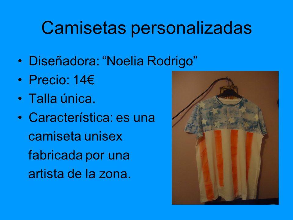 Camisetas personalizadas Diseñadora: Noelia Rodrigo Precio: 14 Talla única. Característica: es una camiseta unisex fabricada por una artista de la zon