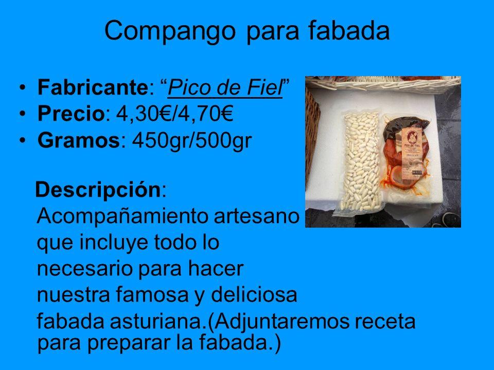 Compango para fabada Fabricante: Pico de Fiel Precio: 4,30/4,70 Gramos: 450gr/500gr Descripción: Acompañamiento artesano que incluye todo lo necesario