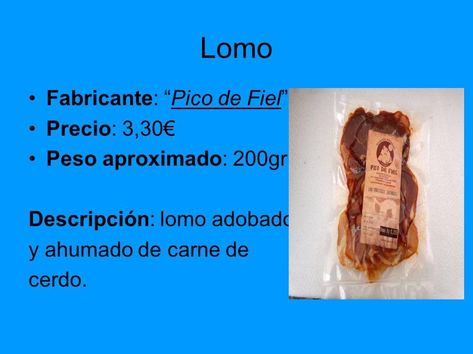 Lomo Fabricante: Pico de Fiel Precio: 3,30 Peso aproximado: 200gr Descripción: lomo adobado y ahumado de carne de cerdo.
