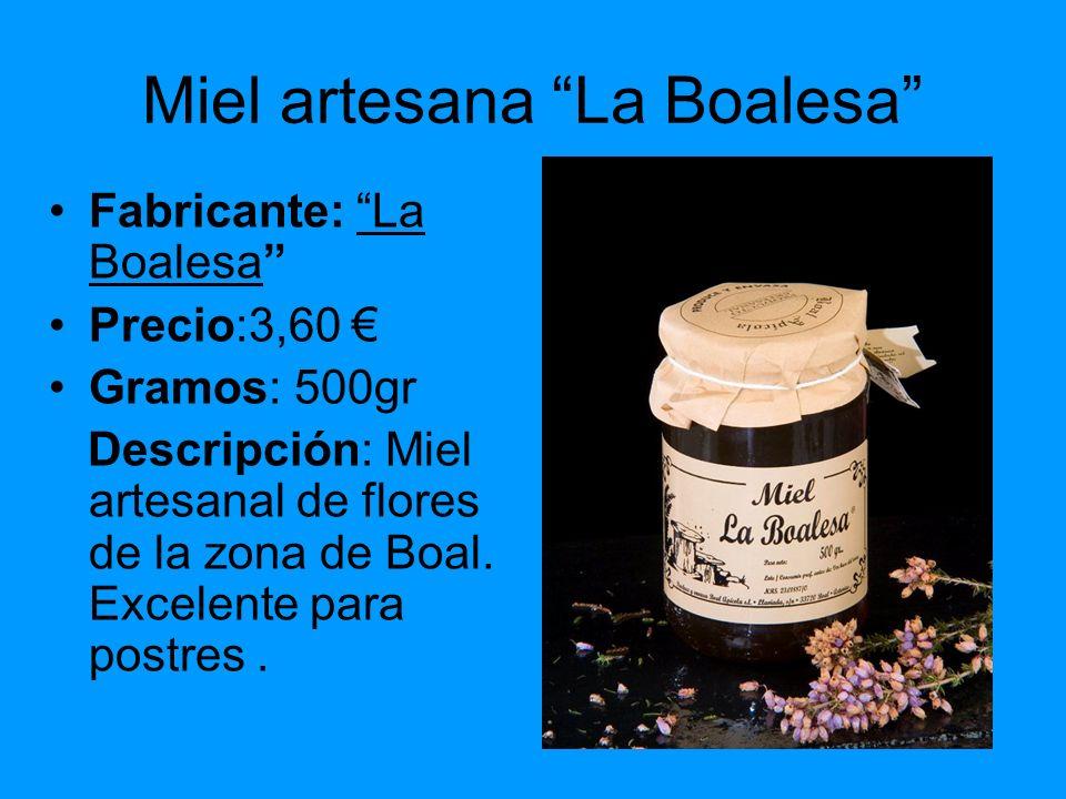 Miel artesana La Boalesa Fabricante: La Boalesa Precio:3,60 Gramos: 500gr Descripción: Miel artesanal de flores de la zona de Boal. Excelente para pos