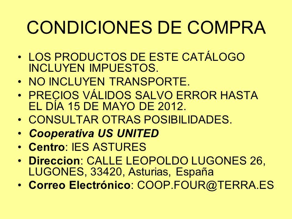 CONDICIONES DE COMPRA LOS PRODUCTOS DE ESTE CATÁLOGO INCLUYEN IMPUESTOS. NO INCLUYEN TRANSPORTE. PRECIOS VÁLIDOS SALVO ERROR HASTA EL DÍA 15 DE MAYO D
