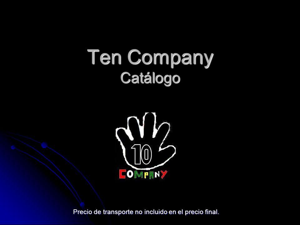Ten Company Catálogo Precio de transporte no incluido en el precio final.