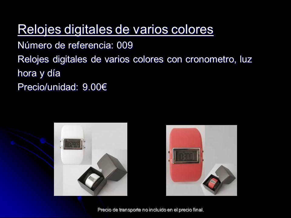 Precio de transporte no incluido en el precio final. Relojes digitales de varios colores Número de referencia: 009 Relojes digitales de varios colores
