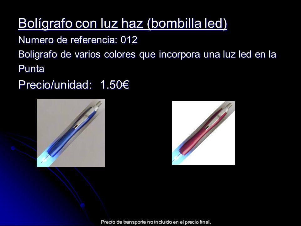 Precio de transporte no incluido en el precio final. Bolígrafo con luz haz (bombilla led) Numero de referencia: 012 Boligrafo de varios colores que in
