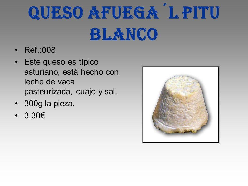 Queso afuega´l pitu blanco Ref.:008 Este queso es típico asturiano, está hecho con leche de vaca pasteurizada, cuajo y sal. 300g la pieza. 3.30