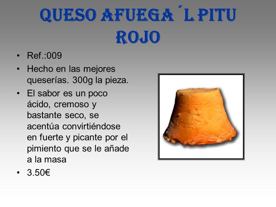 Queso afuega´l pitu rojo Ref.:009 Hecho en las mejores queserías. 300g la pieza. El sabor es un poco ácido, cremoso y bastante seco, se acentúa convir