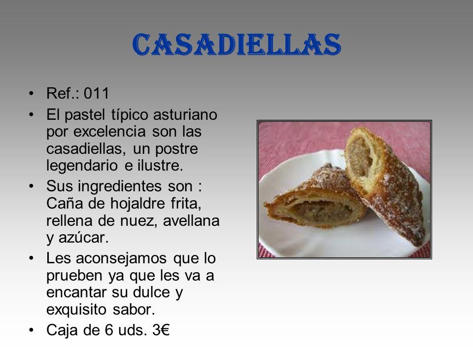CASADIELLAS Ref.: 011 El pastel típico asturiano por excelencia son las casadiellas, un postre legendario e ilustre. Sus ingredientes son : Caña de ho