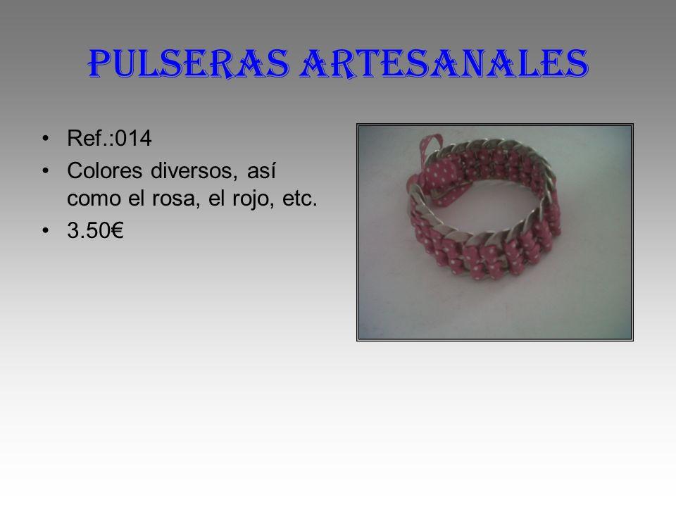 Pulseras artesanales Ref.:014 Colores diversos, así como el rosa, el rojo, etc. 3.50