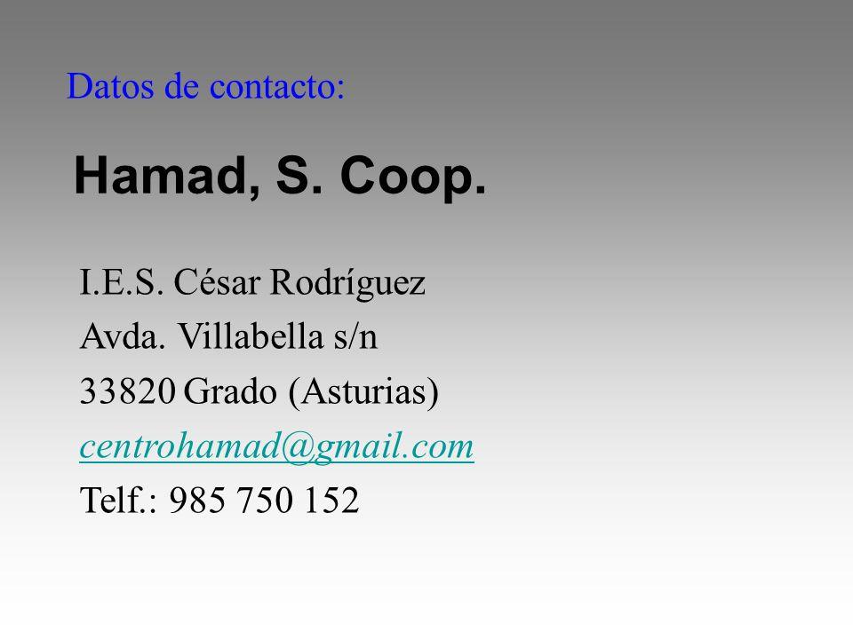 Datos de contacto: Hamad, S. Coop. I.E.S. César Rodríguez Avda. Villabella s/n 33820 Grado (Asturias) centrohamad@gmail.com Telf.: 985 750 152