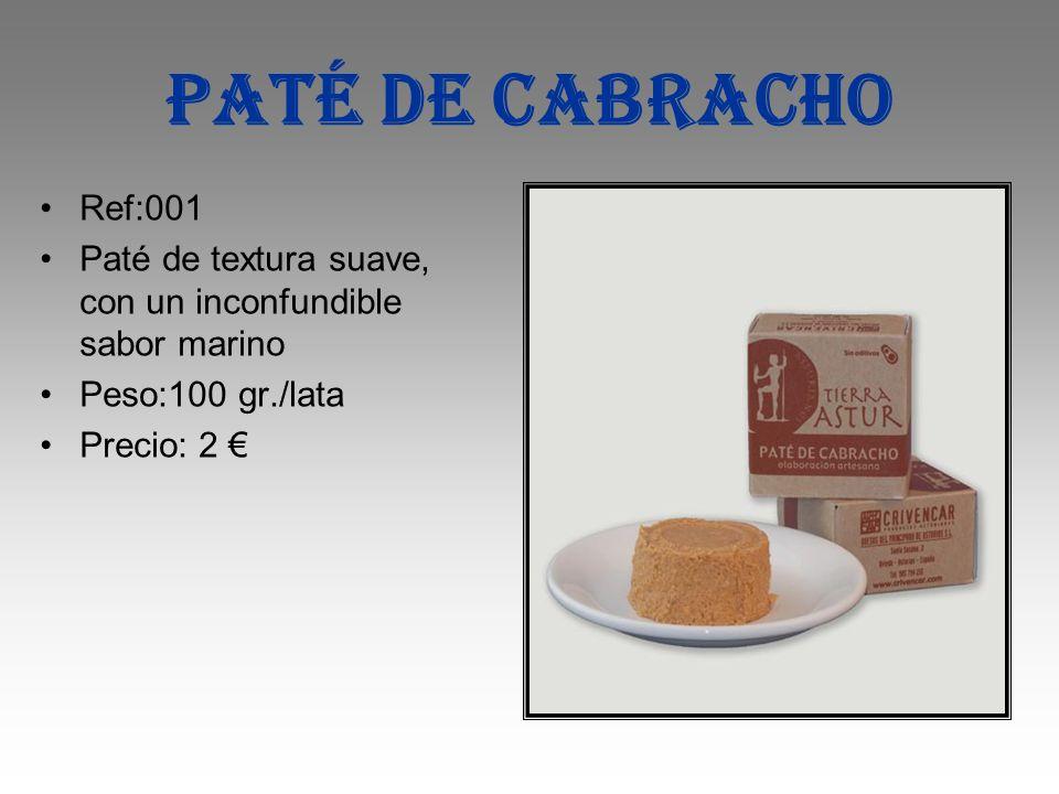 PATé DE CABRACHO Ref:001 Paté de textura suave, con un inconfundible sabor marino Peso:100 gr./lata Precio: 2