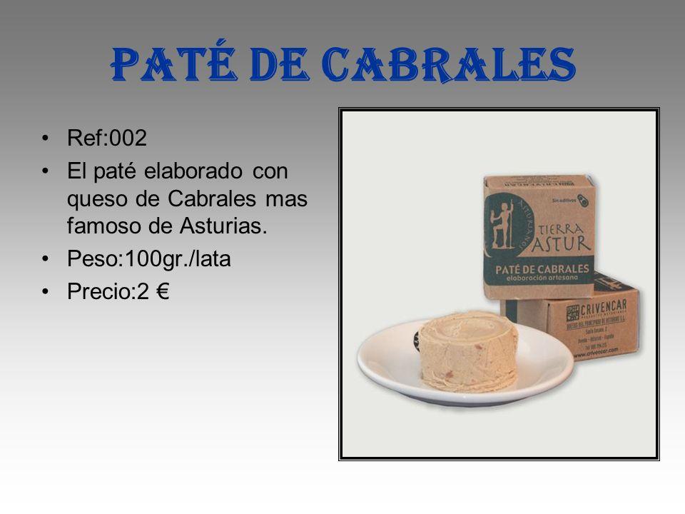 Paté de cabrales Ref:002 El paté elaborado con queso de Cabrales mas famoso de Asturias. Peso:100gr./lata Precio:2