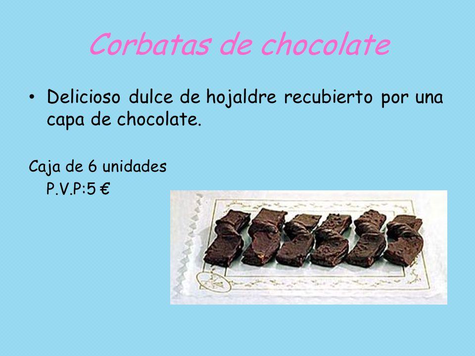 Corbatas de chocolate Delicioso dulce de hojaldre recubierto por una capa de chocolate. Caja de 6 unidades P.V.P:5