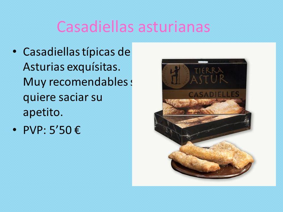 Casadiellas asturianas Casadiellas típicas de Asturias exquísitas. Muy recomendables si quiere saciar su apetito. PVP: 550
