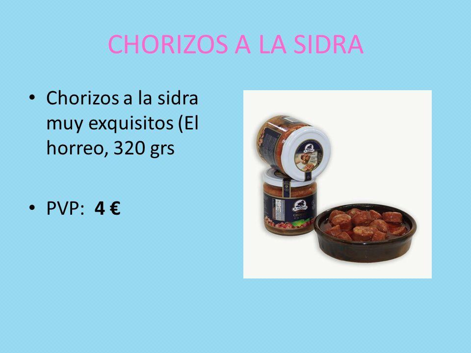 CHORIZOS A LA SIDRA Chorizos a la sidra muy exquisitos (El horreo, 320 grs PVP: 4
