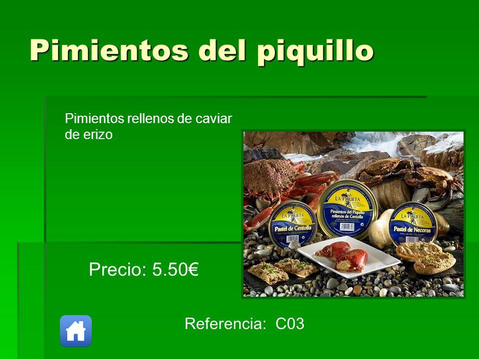 Pimientos del piquillo Referencia: C03 Precio: 5.50 Pimientos rellenos de caviar de erizo