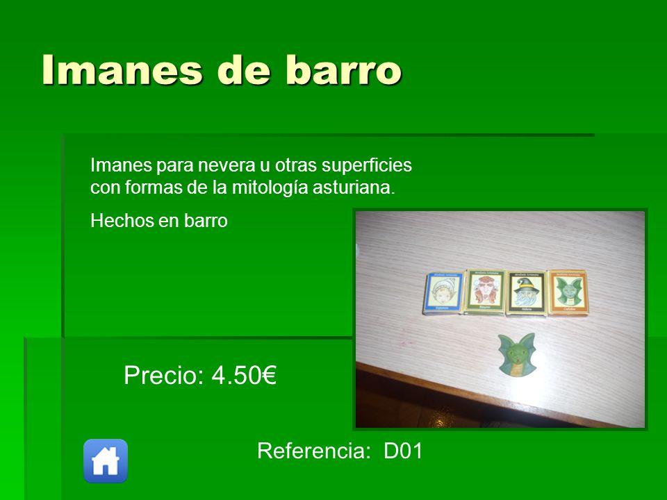 Imanes de barro Referencia: D01 Precio: 4.50 Imanes para nevera u otras superficies con formas de la mitología asturiana. Hechos en barro