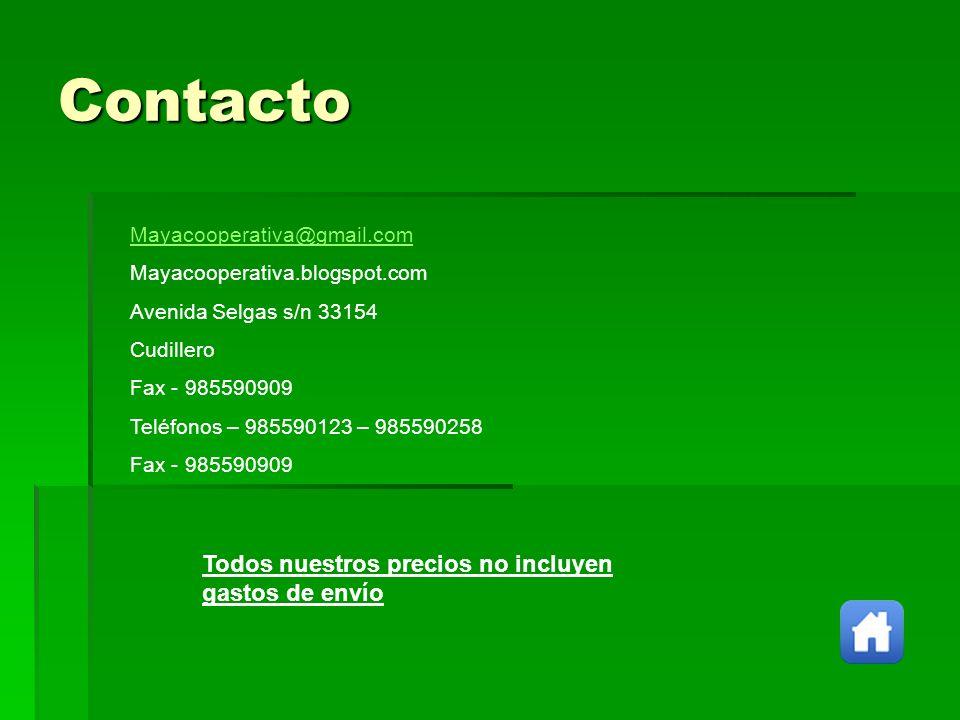 Contacto Mayacooperativa@gmail.com Mayacooperativa.blogspot.com Avenida Selgas s/n 33154 Cudillero Fax - 985590909 Teléfonos – 985590123 – 985590258 F