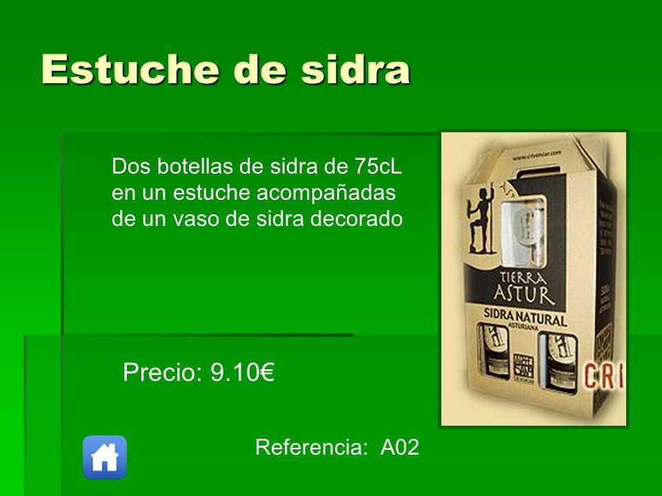 Estuche de sidra Referencia: A02 Precio: 9.10 Dos botellas de sidra de 75cL en un estuche acompañadas de un vaso de sidra decorado