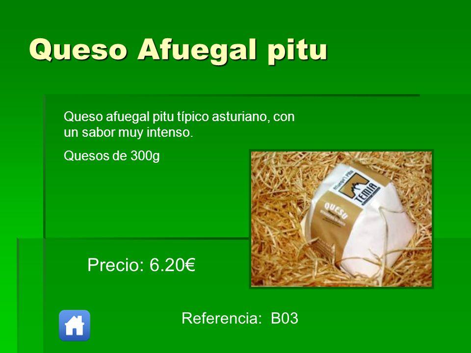 Queso Afuegal pitu Referencia: B03 Precio: 6.20 Queso afuegal pitu típico asturiano, con un sabor muy intenso. Quesos de 300g