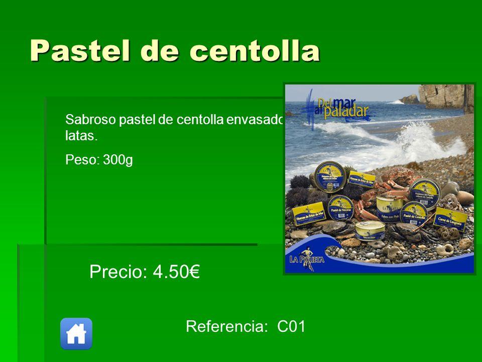 Pastel de centolla Referencia: C01 Precio: 4.50 Sabroso pastel de centolla envasado en latas. Peso: 300g