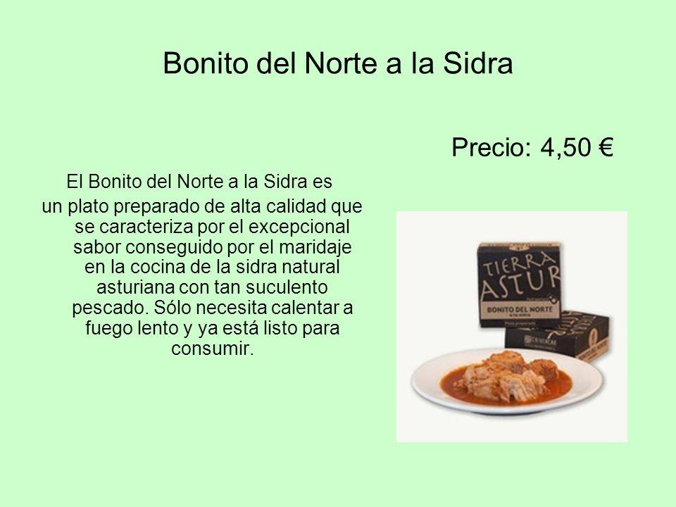 Bonito del Norte a la Sidra El Bonito del Norte a la Sidra es un plato preparado de alta calidad que se caracteriza por el excepcional sabor conseguid