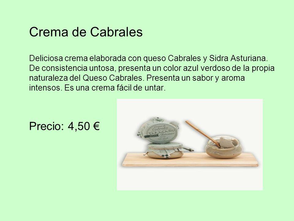 Crema de Cabrales Deliciosa crema elaborada con queso Cabrales y Sidra Asturiana. De consistencia untosa, presenta un color azul verdoso de la propia