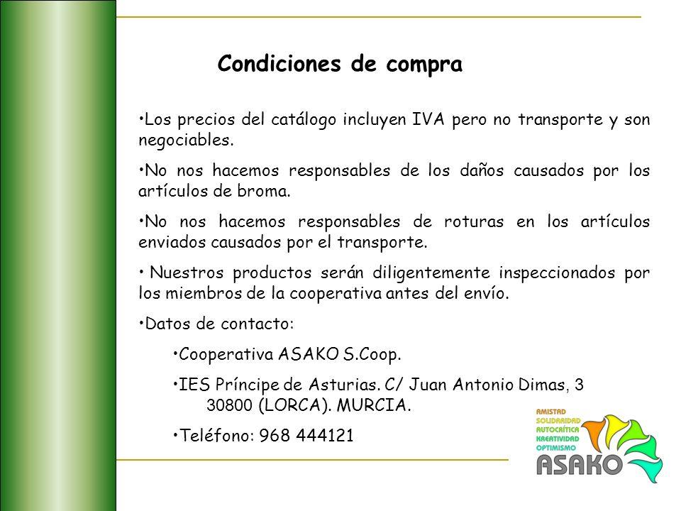 Condiciones de compra Los precios del catálogo incluyen IVA pero no transporte y son negociables. No nos hacemos responsables de los daños causados po