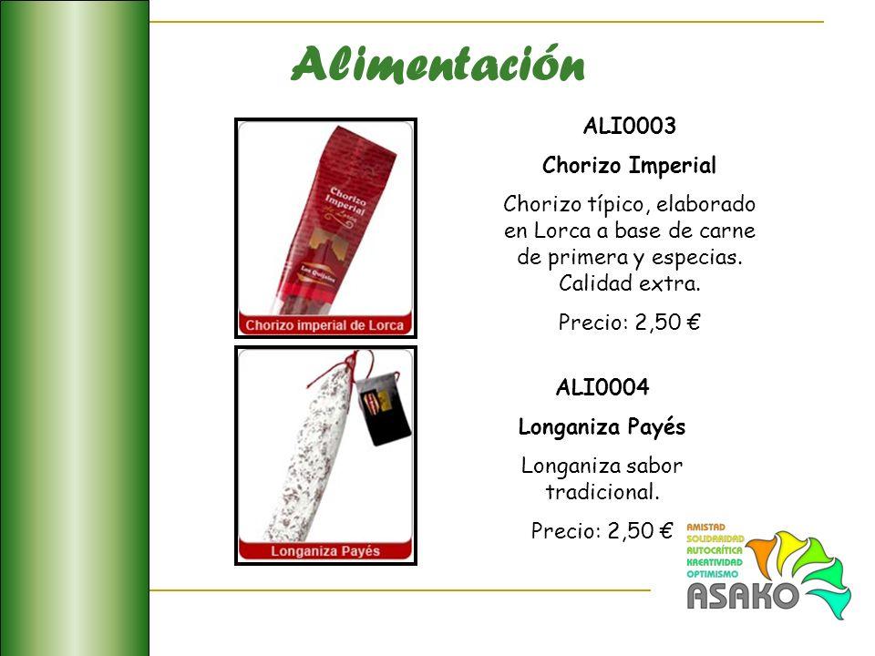 Alimentación ALI0003 Chorizo Imperial Chorizo típico, elaborado en Lorca a base de carne de primera y especias. Calidad extra. Precio: 2,50 ALI0004 Lo
