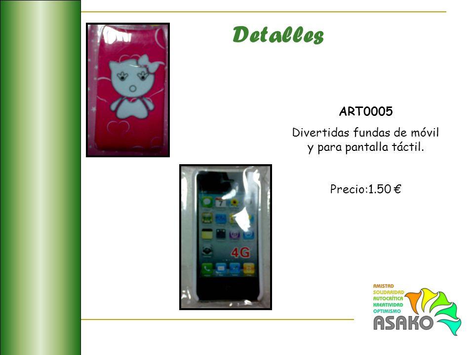 ART0005 Divertidas fundas de móvil y para pantalla táctil. Precio:1.50 Detalles