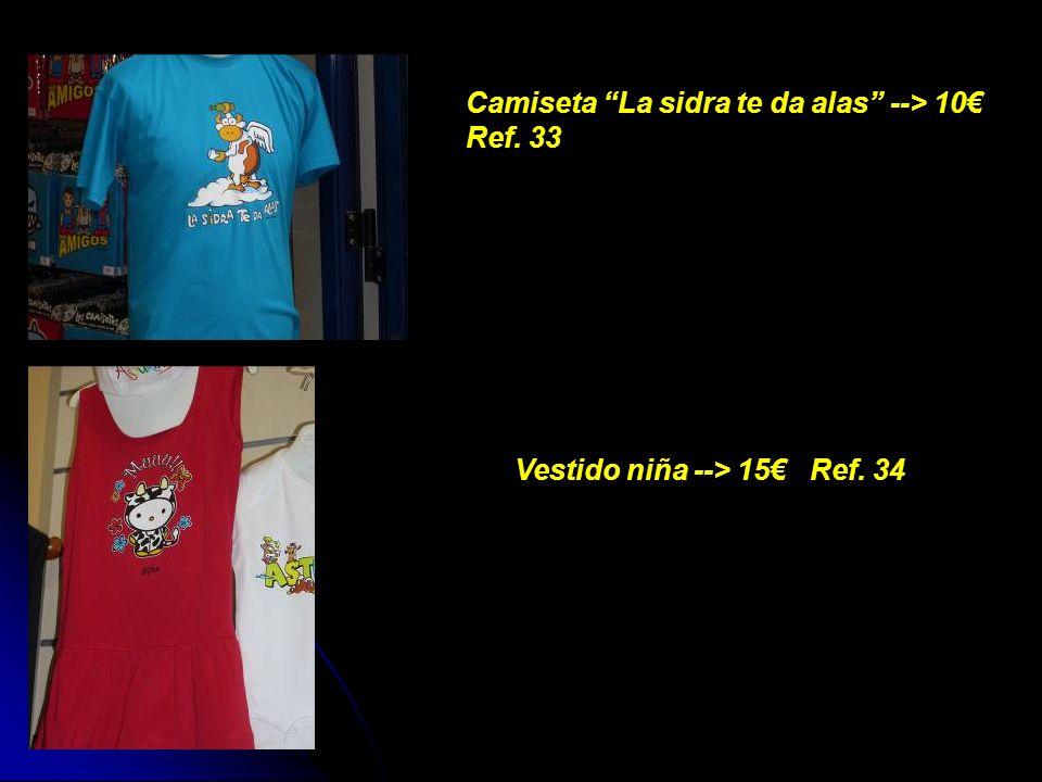 Camiseta La sidra te da alas --> 10 Ref. 33 Vestido niña --> 15 Ref. 34