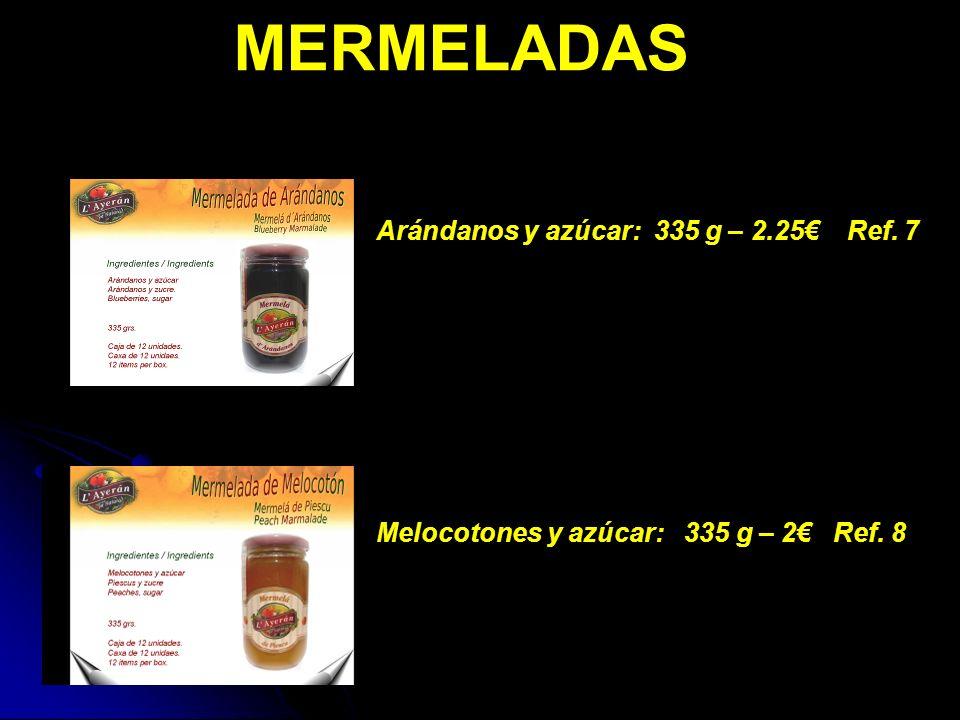 MERMELADAS Arándanos y azúcar: 335 g – 2.25 Ref. 7 Melocotones y azúcar: 335 g – 2 Ref. 8