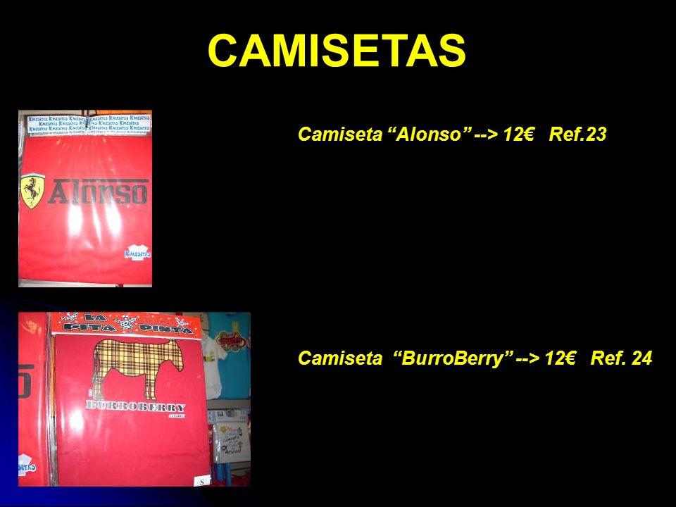 CAMISETAS Camiseta Alonso --> 12 Ref.23 Camiseta BurroBerry --> 12 Ref. 24