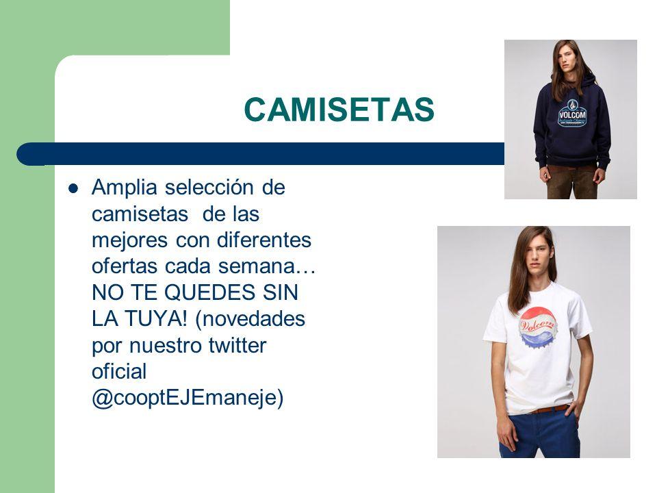 CAMISETAS Amplia selección de camisetas de las mejores con diferentes ofertas cada semana… NO TE QUEDES SIN LA TUYA! (novedades por nuestro twitter of