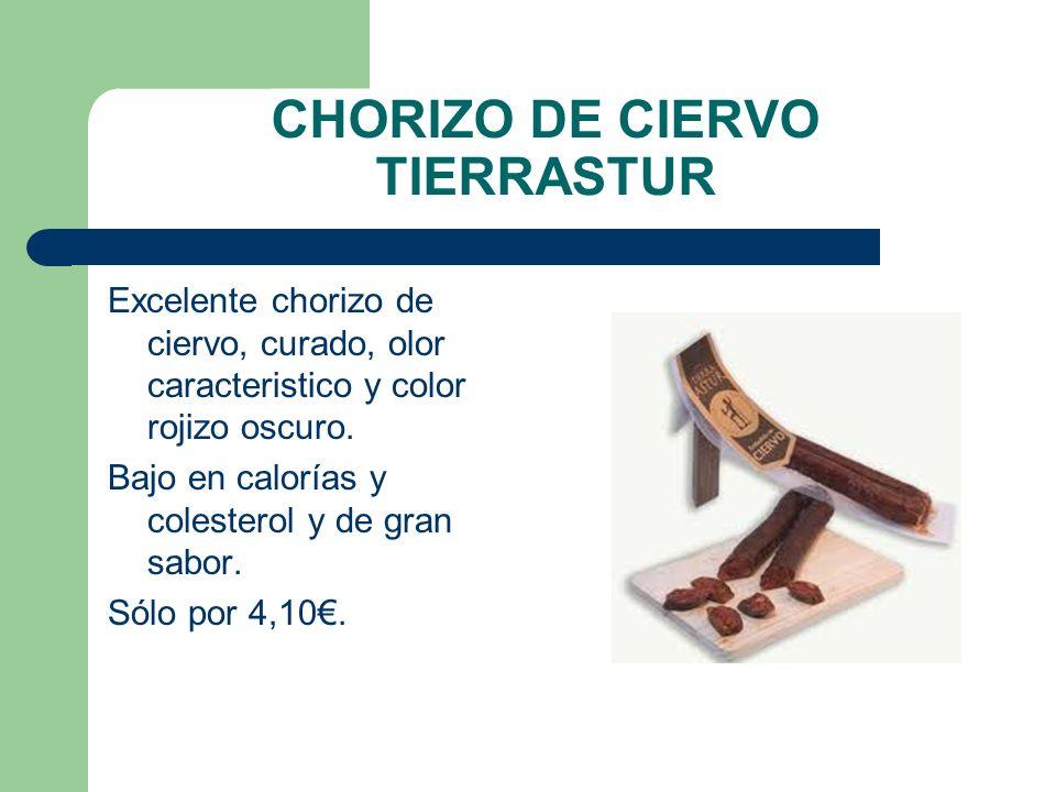 CHORIZO DE CIERVO TIERRASTUR Excelente chorizo de ciervo, curado, olor caracteristico y color rojizo oscuro. Bajo en calorías y colesterol y de gran s