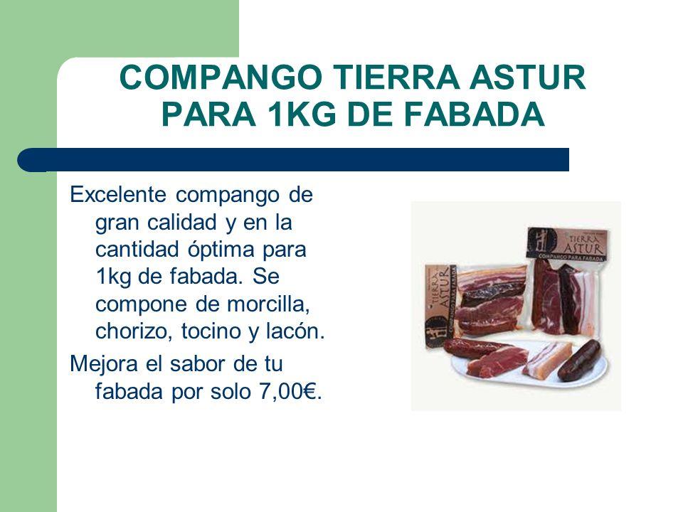 COMPANGO TIERRA ASTUR PARA 1KG DE FABADA Excelente compango de gran calidad y en la cantidad óptima para 1kg de fabada. Se compone de morcilla, choriz
