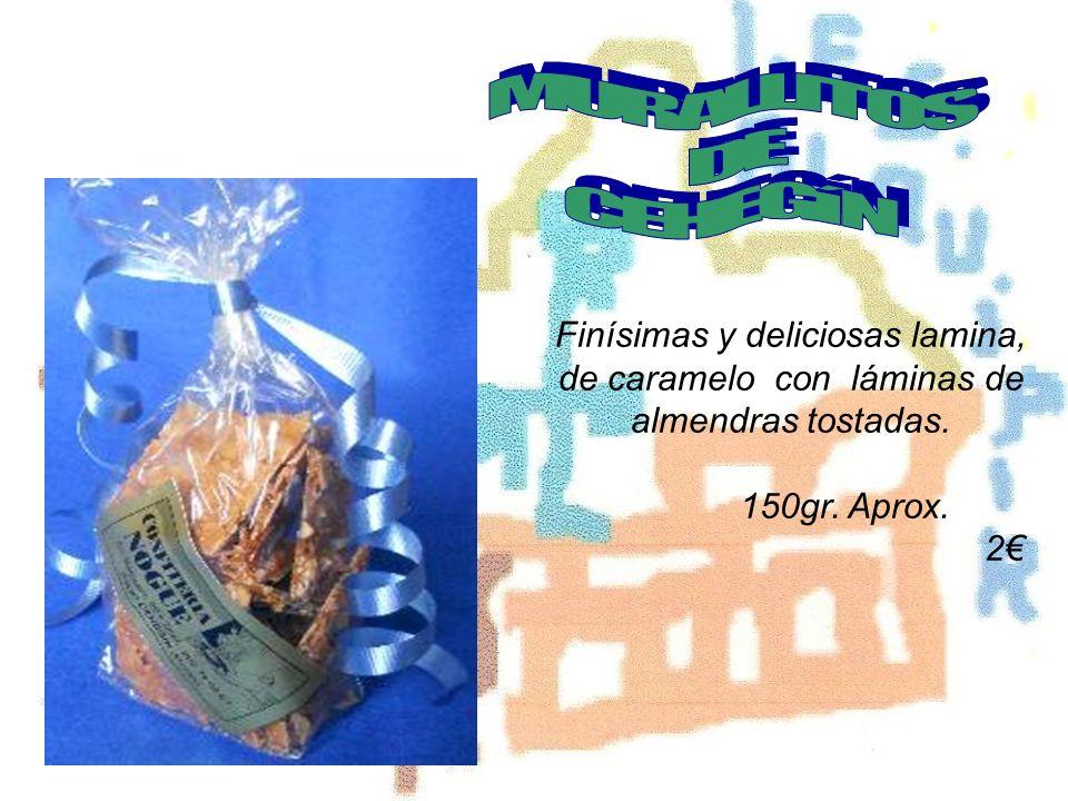Finísimas y deliciosas lamina, de caramelo con láminas de almendras tostadas. 150gr. Aprox. 2
