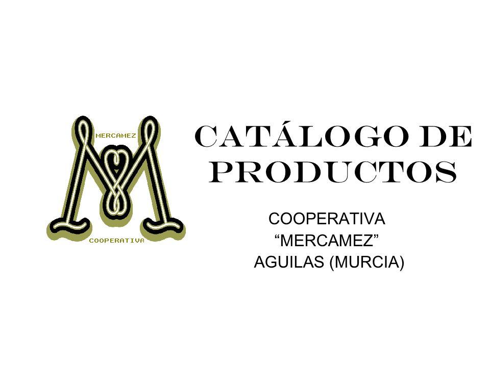 CATÁLOGO DE PRODUCTOS COOPERATIVA MERCAMEZ AGUILAS (MURCIA)