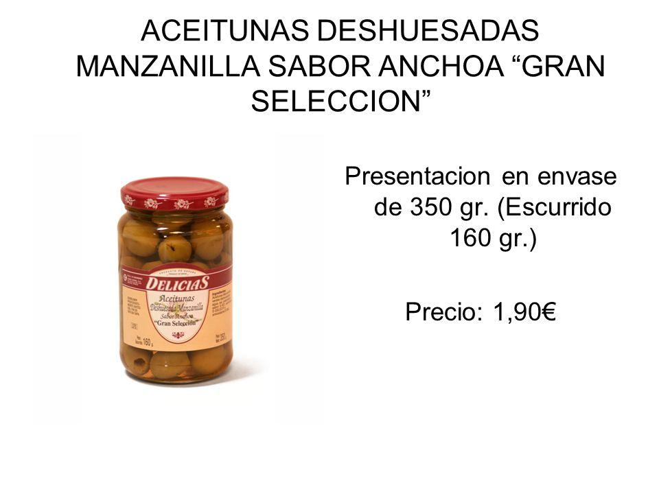 ACEITUNAS DESHUESADAS MANZANILLA SABOR ANCHOA GRAN SELECCION Presentacion en envase de 350 gr. (Escurrido 160 gr.) Precio: 1,90
