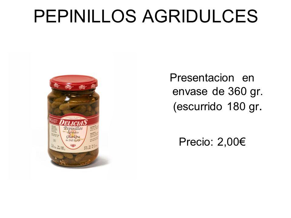 PEPINILLOS AGRIDULCES Presentacion en envase de 360 gr. (escurrido 180 gr. Precio: 2,00