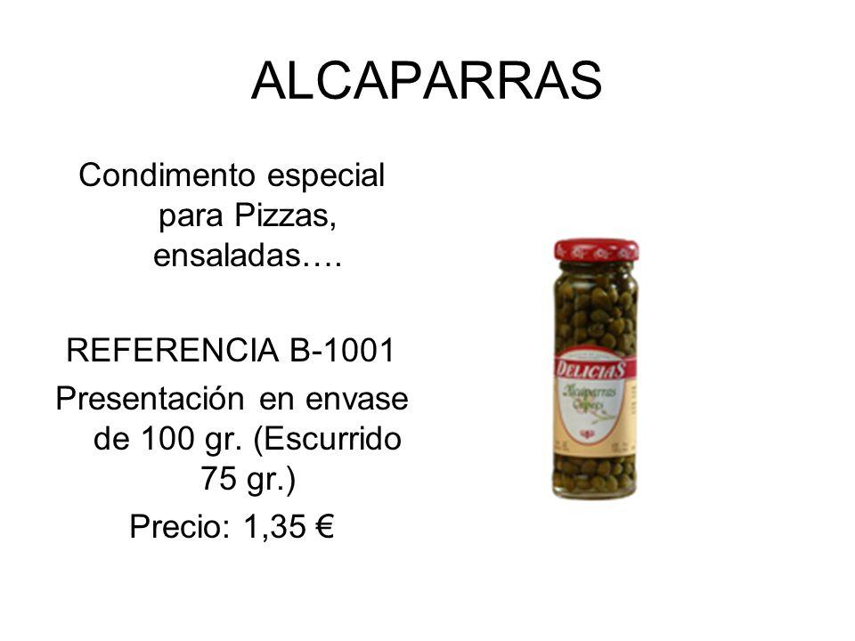 ALCAPARRAS Condimento especial para Pizzas, ensaladas…. REFERENCIA B-1001 Presentación en envase de 100 gr. (Escurrido 75 gr.) Precio: 1,35