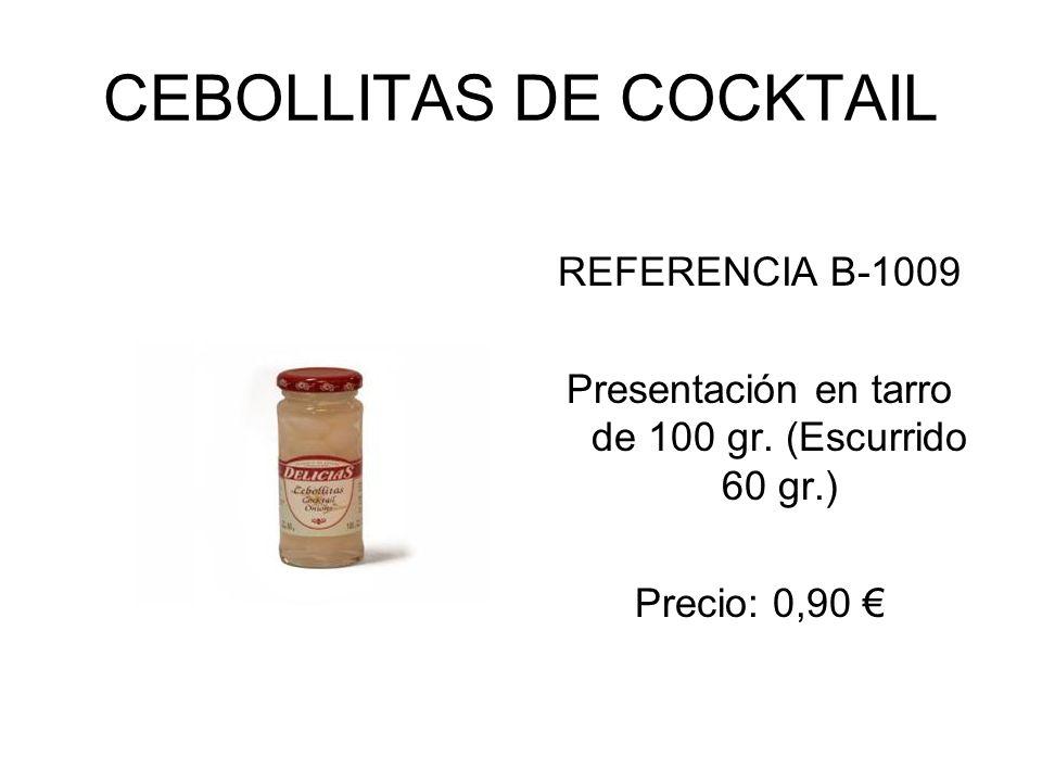 CEBOLLITAS DE COCKTAIL REFERENCIA B-1009 Presentación en tarro de 100 gr. (Escurrido 60 gr.) Precio: 0,90