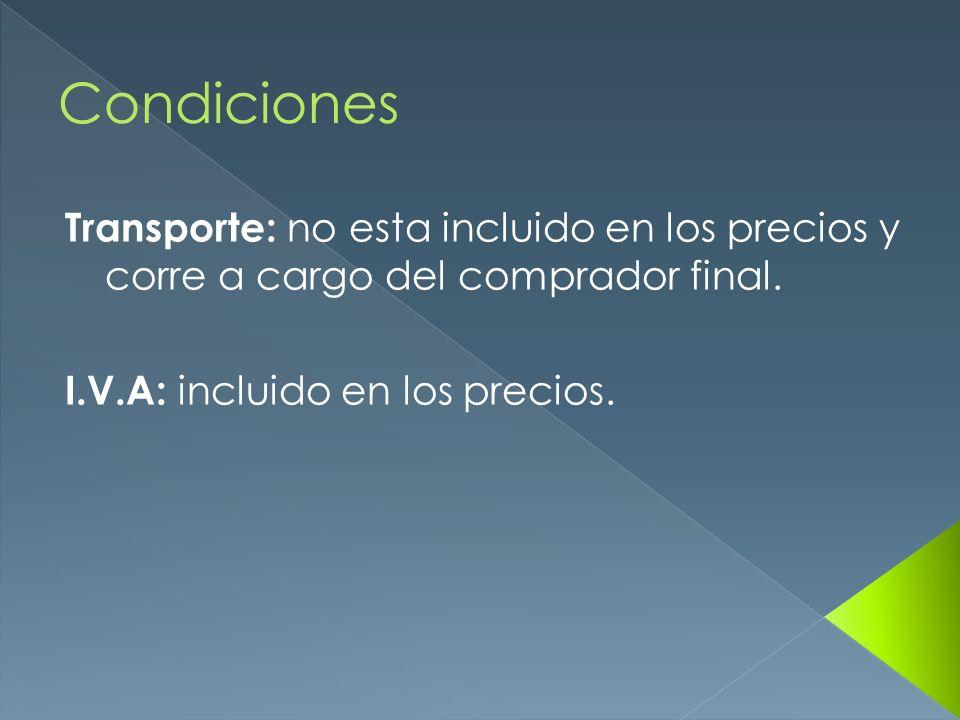 Transporte: no esta incluido en los precios y corre a cargo del comprador final. I.V.A: incluido en los precios.