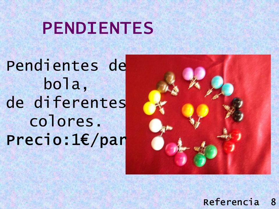 PENDIENTES Pendientes de bola, de diferentes colores. Precio:1/par Referencia 8