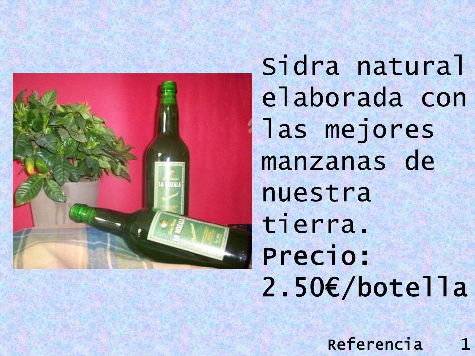 Sidra natural elaborada con las mejores manzanas de nuestra tierra. Precio: 2.50/botella Referencia 1