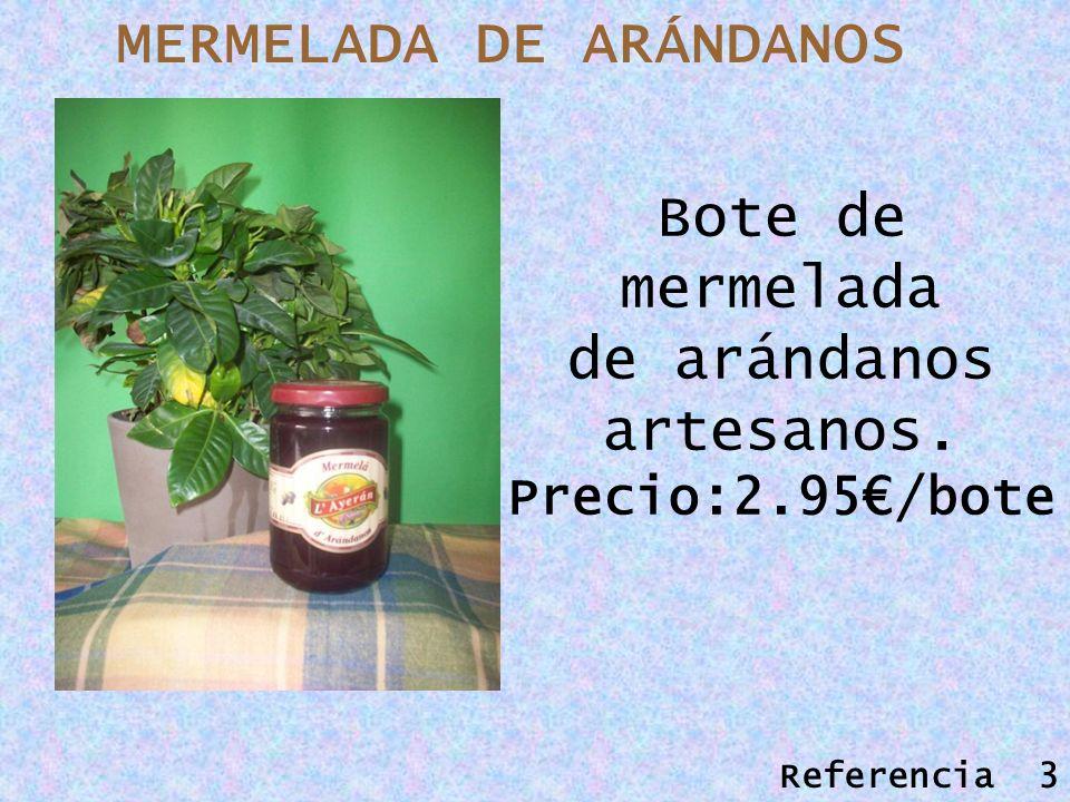 MERMELADA DE ARÁNDANOS Bote de mermelada de arándanos artesanos. Precio:2.95/bote Referencia 3