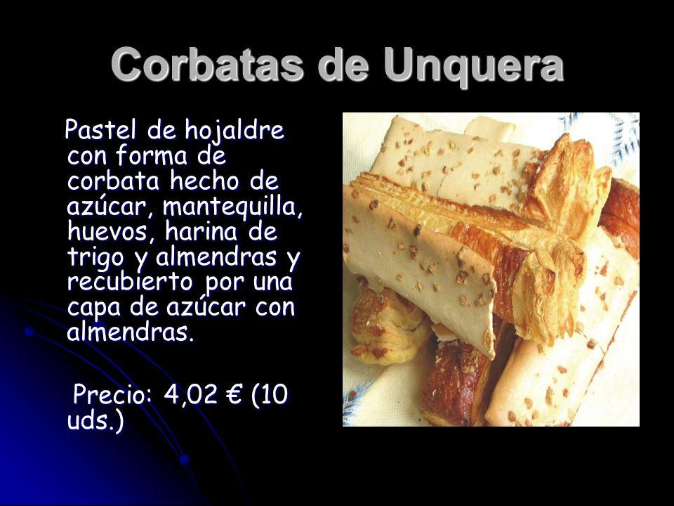 Pastel de hojaldre con forma de corbata hecho de azúcar, mantequilla, huevos, harina de trigo y almendras y recubierto por una capa de azúcar con alme