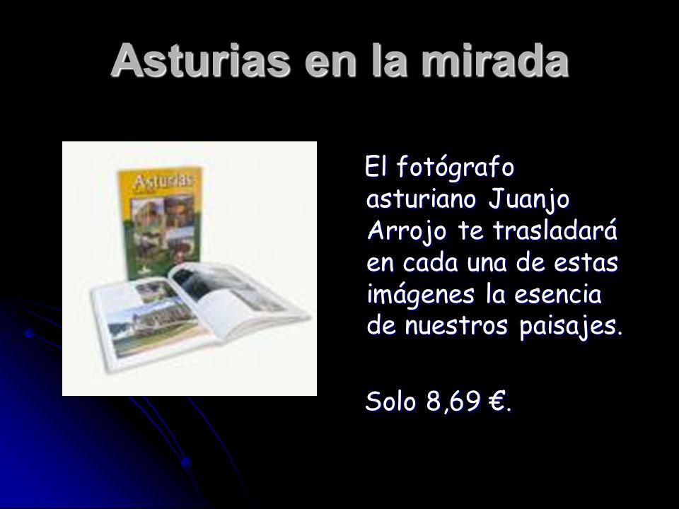 Asturias en la mirada El fotógrafo asturiano Juanjo Arrojo te trasladará en cada una de estas imágenes la esencia de nuestros paisajes. El fotógrafo a